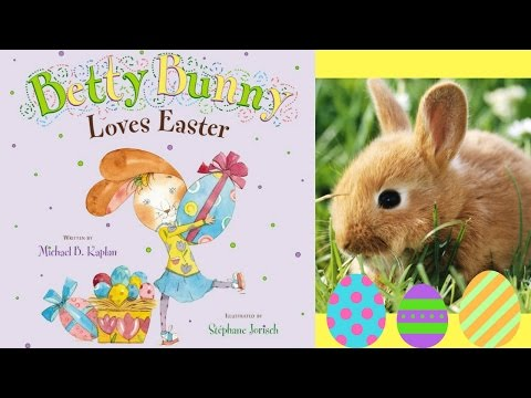 Betty Bunny Loves Easter Book by Michael B. Kaplan - Stories for Kids - Children's Books