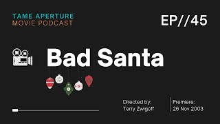Tame Aperture #45 - Bad Santa (Christmas Episode)