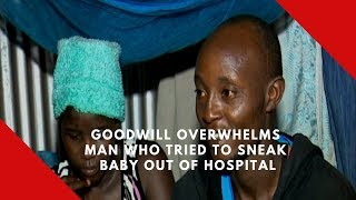 Goodwill overwhelms man who tried to sneak baby out of hospital