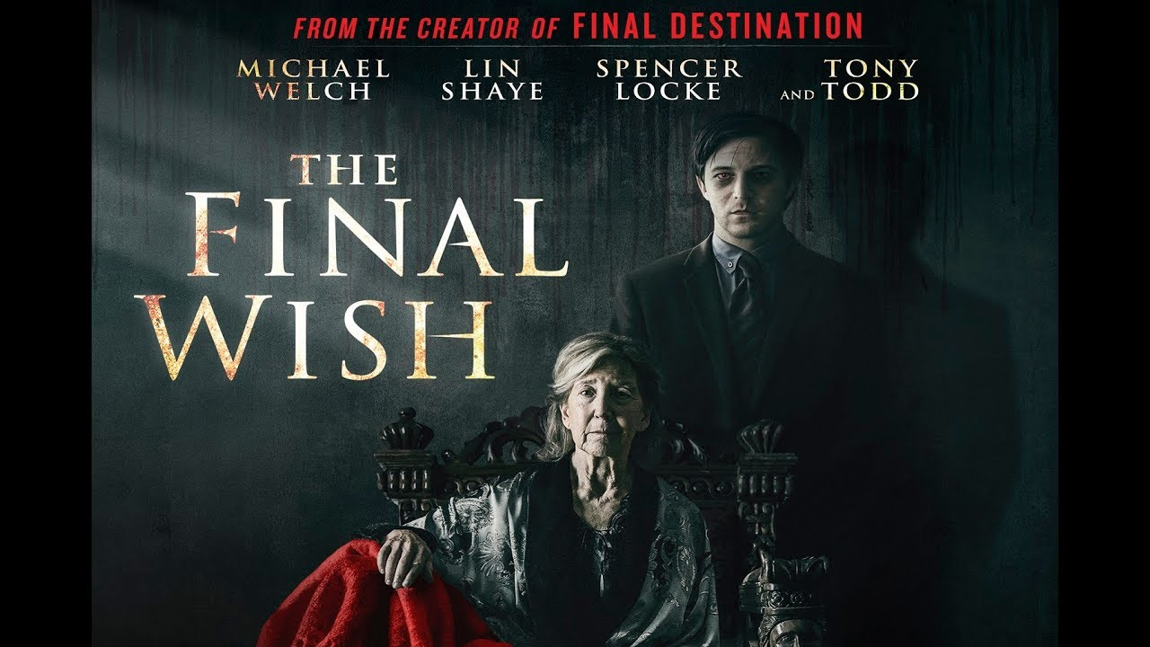 Download The Final Wish Trailer - Starring Michael Welch, Lin Shaye, Tony Todd