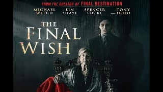 The Final Wish Trailer - Starring Michael Welch, Lin Shaye, Tony Todd