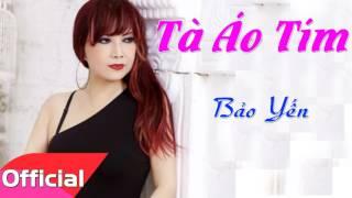 Tà Áo Tím - Bảo Yến [Official Audio]