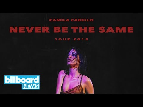 Camila Cabello Announces Dates for Never Be The Same Tour | Billboard News Mp3