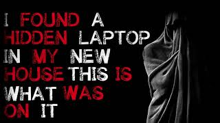 i-found-a-hidden-laptop-in-my-new-house-this-is-what-was-on-it-original-creepy-story