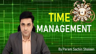 Time management | How to utilize time? | Hindi | Official | By Sachin Mehta