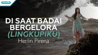 Di Saat Badai Bergelora (Lingkupiku) - Herlin Pirena (with lyric)
