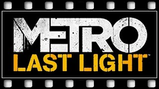 "Metro Last Light ""THE MOVIE"" [GERMAN/PC/1080p/60FPS]"