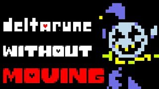 can you beat deltarune without moving your soul in a fight