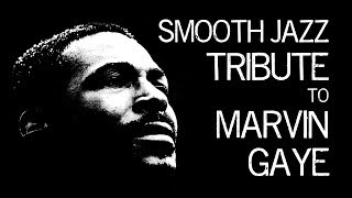 Download Smooth Jazz Tribute to Marvin Gaye • Smooth Jazz Instrumental Music by Dr. SaxLove Mp3 and Videos