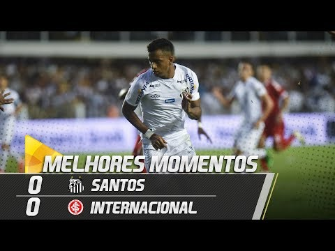 SANTOS 0 X 0 INTERNACIONAL | MELHORES MOMENTOS | BRASILEIRÃO (26/05/19)