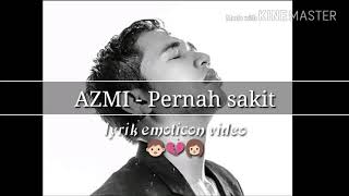 Download lagu Azmi - pernah sakit (lyrik video with emoticon)