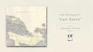 Tiny Moving Parts - Van Beers (Audio)