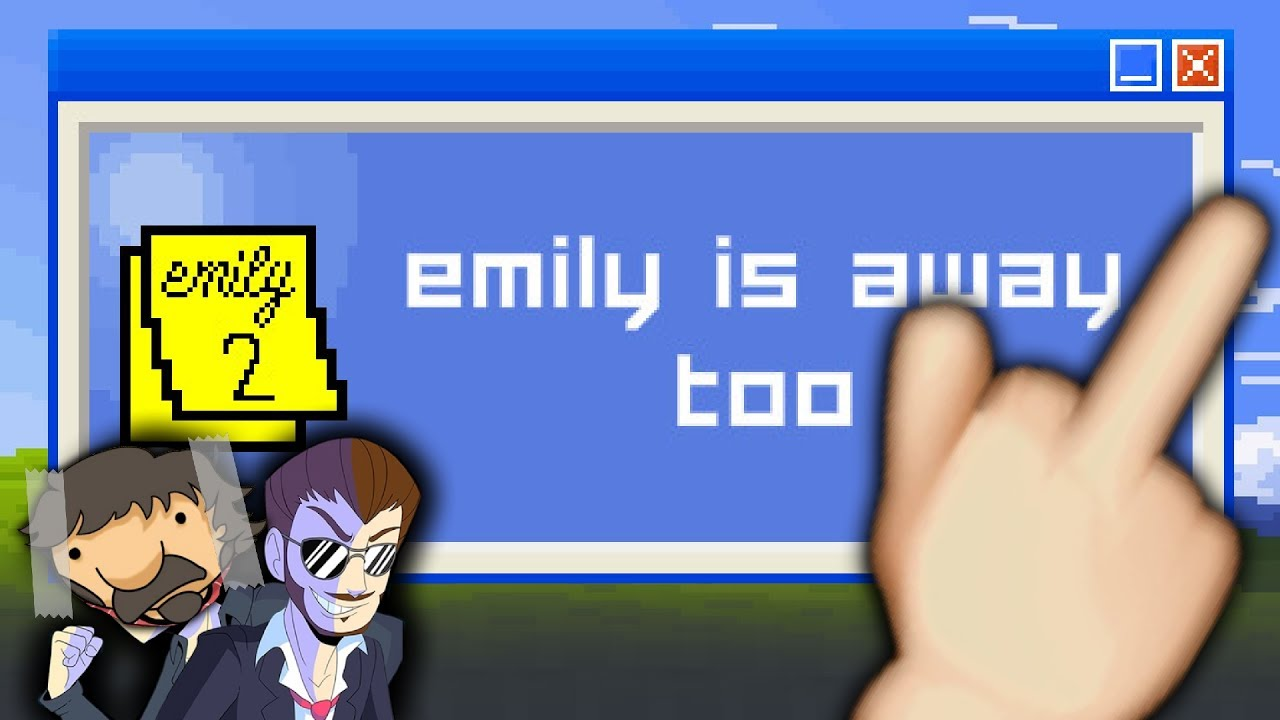 how to play emily is away