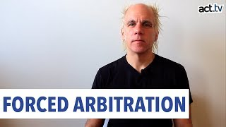 Why We Must Fight Forced Arbitration
