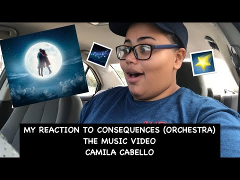 My Reaction To Consequences (Orchestra) The Music Video ~ Camila Cabello (Important update)