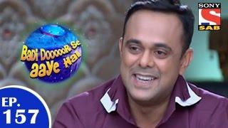 Badi Door Se Aaye Hain - बड़ी दूर से आये है - Episode 157 - 14th January 2015