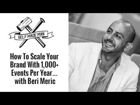 How To Scale Your Brand With 1,000+ Events Per Year... with Beri Meric