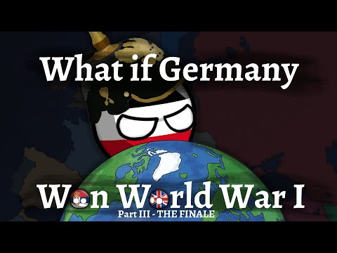 Download What if GERMANY won WORLD WAR I - Part 3, The Finale