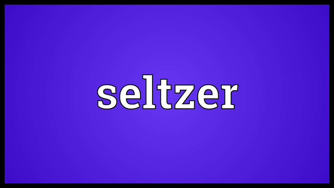 Seltzer definition