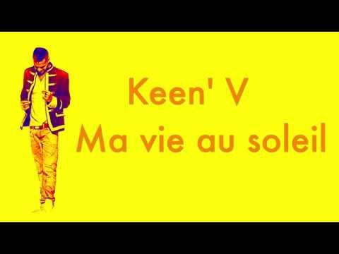 Keen' V - Ma vie au soleil (Vidéo Lyrics Officielle)