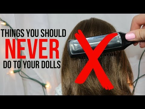 THINGS YOU SHOULD NEVER DO TO YOUR DOLLS