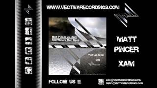 Matt Pincer vs. Xam - Still Waters Run Deep (Album Title) - (HD Preview)