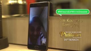 Phillauri | #WhatsUpWithShashi Call 2 | Anushka Sharma