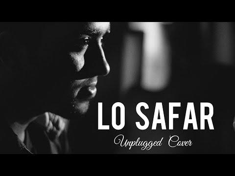 Lo Safar - Unplugged Cover   Santanu Dey Sarkar   Mithoon   Jubin N   Baaghi 2