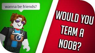 ROBLOX Noob Social Experiment - Wanna team?