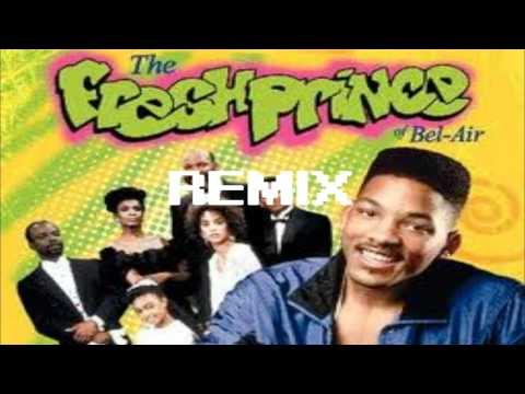 Fresh Prince Of Bel Air Theme Song Remix