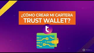 ¿Cómo crear mi cartera Trust Wallet?