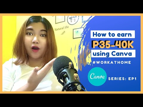 Canva Series Episode 1: How to earn P35-40k using Canva | #WorkAtHomePH (Tagalog)
