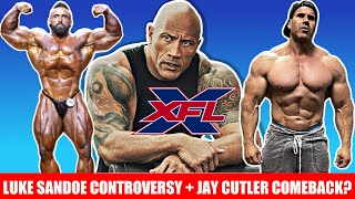 Luke Sandoe Controversy + The Rock Buys XFL for 15 Million + Jay Cutler Olympia Comeback? + MORE