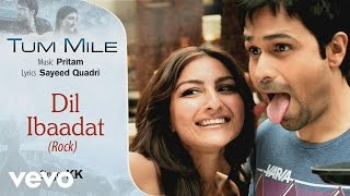 Dil Ibaadat Rock Best Audio Song - Tum Mile|Emraan Hashmi,Soha Ali Khan|Pritam|KK