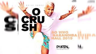 BANDA O CRUSH - CD AO VIVO NARANDIBA HALL 2019 (novo)