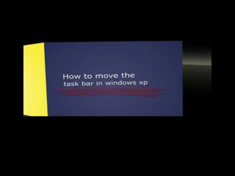 How To Move The Task Bar (windows Xp)