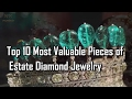 Most Valuable Pieces of Estate Diamond Jewelry   Nfx Fashion Tv