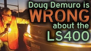 Why Doug DeMuro is DEAD WRONG about the LS400!