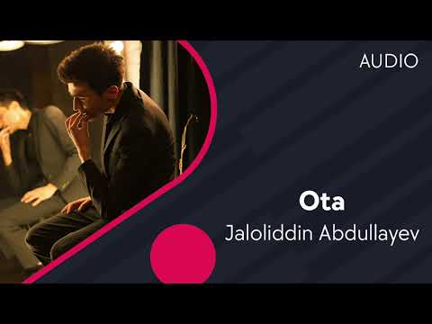 Jaloliddin Abdullayev - Ota