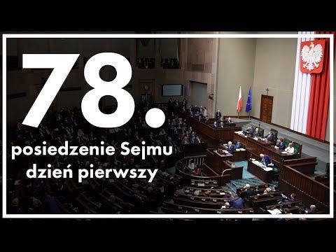78. posiedzenie Sejmu - dzień pierwszy [ZAPIS TRANSMISJI]