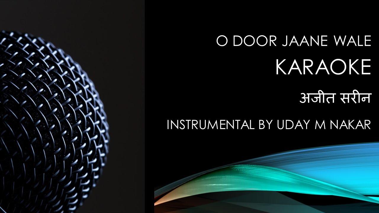 Download Karaoke O Door Jaane Wale (Instrumental by Uday M.Nakar)