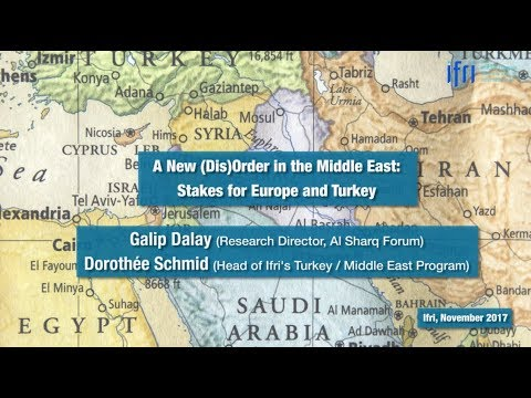 A New (Dis)Order in the Middle East: Stakes for Europe and Turkey