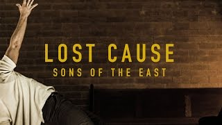 Смотреть клип Sons Of The East - Lost Cause