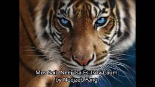 NeejZeb Yang - Dab Neeg Hmoob - Mus Saib Neej Tsa Es Tsov Caum