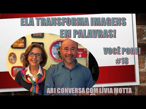 ELA TRANSFORMA IMAGENS EM PALAVRAS VOCÊ PODE 18 ARI CONVERSA COM LÍVIA MOTTA