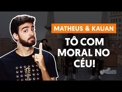 TÔ COM MORAL NO CÉU! - Matheus & Kauan (aula de violão completa)