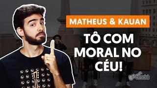 TÔ COM MORAL NO CÉU! - Matheus & Kauan (aula de violão completa) thumbnail