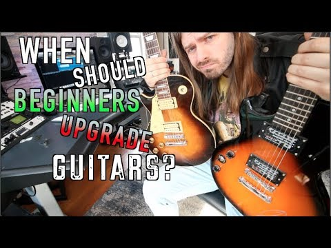 When Should A Beginner Upgrade Their Guitar?