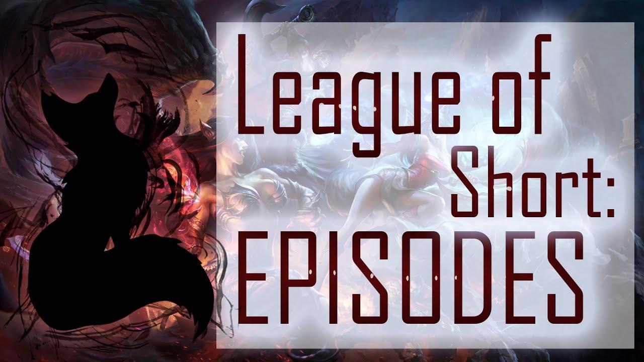 Download League of SHORT Episodes #№ [ ]  Best League of Legend Plays