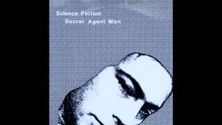 Science Fiction - Secret Agent Man (Johnny Rivers Cover)